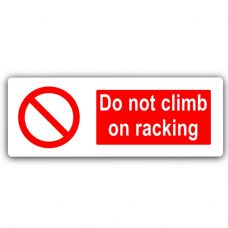 Do Not Climb On Racking-Aluminium Metal Sign-Door,Notice,Shop,Office,Business,Health,Safety,Ladders